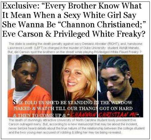 Every Nigga Know What It Is When A Sexy White Girl Say: I Want to be Channon Christian; Eve Carson, Lawrence Lovette and Demario Atwater