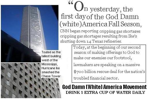 God Damn (White) America: Hurricane Ike Smashes Chase Tower