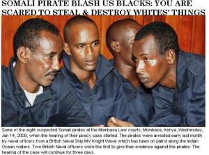 "Brave Somali pirates blast black Americans who are ""scared to steal & destroy white people's property."""