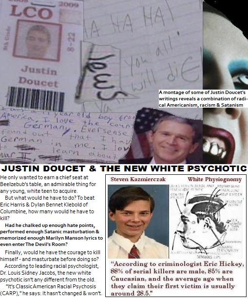 Justin Doucet: He only wanted to earn a chief seat at Beelzebub's table; The New White Psychotic
