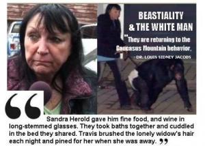 """Sandra Herold: Beastiality in the White Community; """"They are Returning to their Caucasus Mountains Behavior"""""""