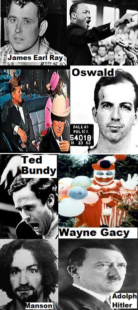 Dean Epperson / Kenny Little's role models: Lee Harvey Oswald, Ted Bundy, Wayne Gacy, Charles Manson, Adolph Hitler & James Earl Ray