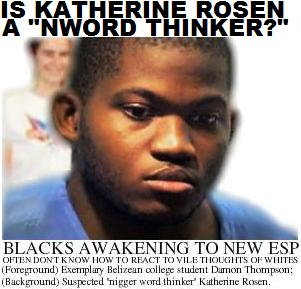"(EXCLUSIVE) UCLA Katherine Rosen A ""Nigger Word Thinker?"" Did College Student's Vile Racist Thoughts Ignite Stabbing? UCLA Black Foot Soldiers Review Case of Damon Thompson"