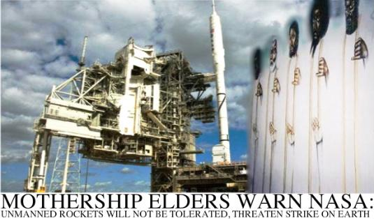 MOTHERSHIP WARNS NASA OF STRIKE ON ARES I-X & ON 'WHITE POPULATED AREAS ON EARTH'