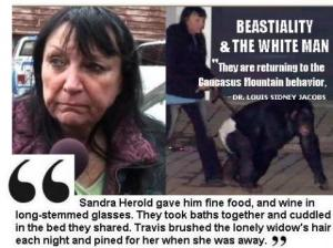 Sandra Herold: Beastiality in the White Community;  They are Returning to their Caucasus Mountains Behavior