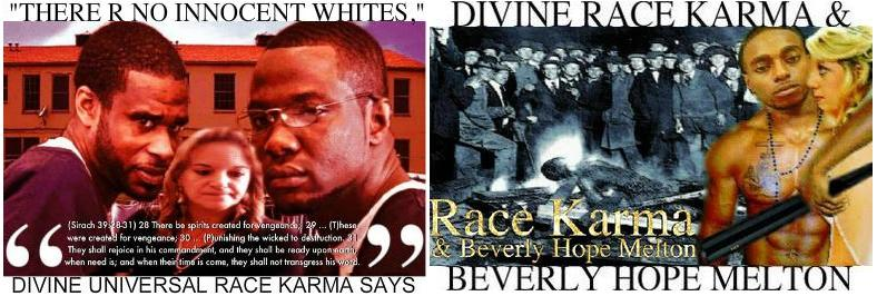 """There Are No Innocent Whites,"""" Divine Racial Karma Says"""